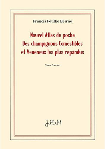 Nouvel Atlas de Poche Des Champignons Comestibles Et Veneneux Les Plus Repandus par Paul Dumée
