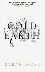 Cold Earth by Sarah Moss (2009-06-01)