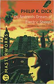 Do Androids Dream Of Electric Sheep?: The inspiration behind Blade Runner  and Blade Runner 2049 (S.F. MASTERWORKS): Amazon.co.uk: Philip K. Dick:  9780575094185: Books