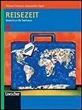 Reisezeit. Deutschkurs für Tourismus. Per le Scuole superiori