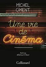 Une vie de cinéma de Michel Ciment