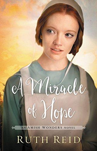 A Miracle Of Hope Amish Wonders Series Book 1