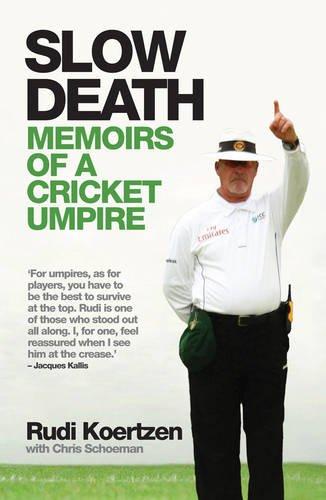 Slow Death: Memoirs of a Cricket Umpire por Rudi Koertzen