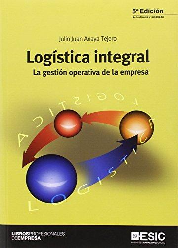 Logística Integral (5ª Ed.) La Gestión Operativa De La Empresa (Libros profesionales)