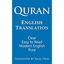 Quran: English Translation. Clear, Pure, Easy to Read, in Modern English. (English Edition)