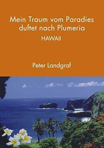 Hawaii - Mein Traum vom Paradies duftet nach Plumeria