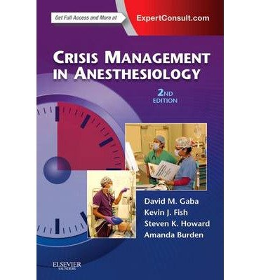 crisis-management-in-anesthesiology-by-author-david-m-gaba-by-author-kevin-j-fish-by-author-steven-k-howard-by-author-amanda-burden-september-2014