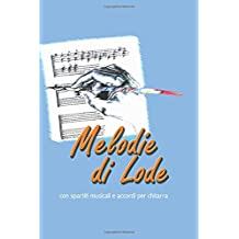 Melodie di Lode: con spartiti musicali e accordi per chitarra
