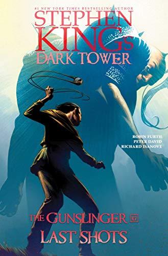 Last Shots (Stephen King's The Dark Tower: The Gunslinger, Band 6) (Dark Tower Comics)
