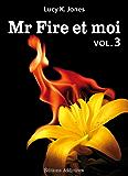 Mr Fire et moi - volume 3