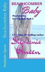 Beachcomber Baby (Beachcomber Investigations) (Volume 3) by Stephanie Queen (2015-08-22)