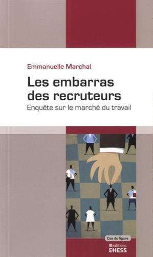Les embarras des recruteurs : Enquête sur le marché du travail par Emmanuelle Marchal