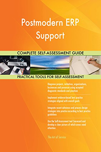 Postmodern ERP Support All-Inclusive Self-Assessment - More than 710 Success Criteria, Instant Visual Insights, Comprehensive Spreadsheet Dashboard, Auto-Prioritized for Quick Results