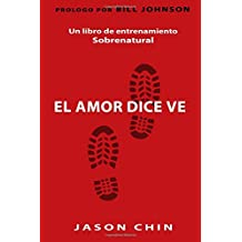 Love Says Go (Spanish Version): A Supernatural Lifestyle Book