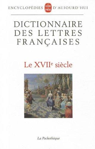 Dictionnaire des lettres françaises. Le XVIIe siècle par M Grente