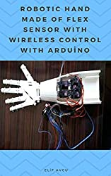 ROBOTIC HAND MADE OF FLEX SENSOR WITH WIRELESS CONTROL WITH ARDUiNO (English Edition)