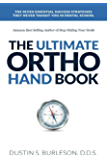 The Ultimate Ortho Handbook: The Seven Essential Success Strategies They Never Taught You in Dental School (English Edition)