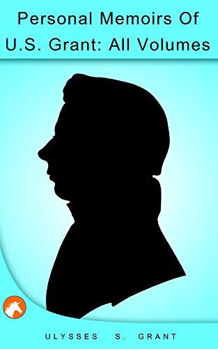 Descargar PDF Gratis Personal Memoirs Of U.S. Grant: Ulysses S.Grant (Illustrated)