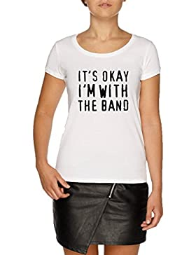 Jergley It's Okay I'm with The Band Camiseta Blanco Mujer | Women's White T-Shirt