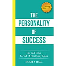 The Personality Of Success: Tips and Tricks For All 16 Personality Types (English Edition)