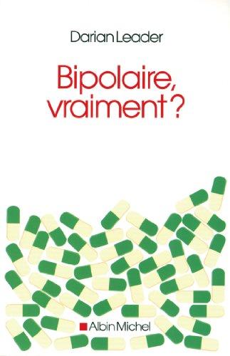 Bipolaire, vraiment ?