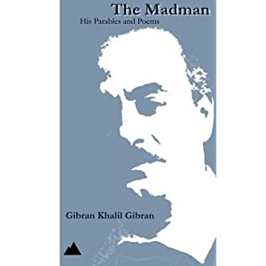 The Madman: His Parables and Poems by Gibran Khalil Gibran (2014-08-08)