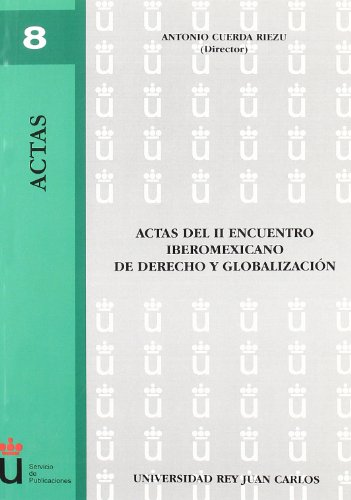 Actas Del Ii Encuentro Iberomexicano De Derecho Y Globalizacion (Colección Actas)