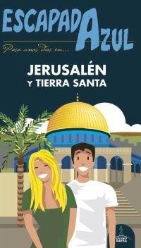 Jerusalén y Tierras Santas (ESCAPADA AZUL) por Daniel Cabrera