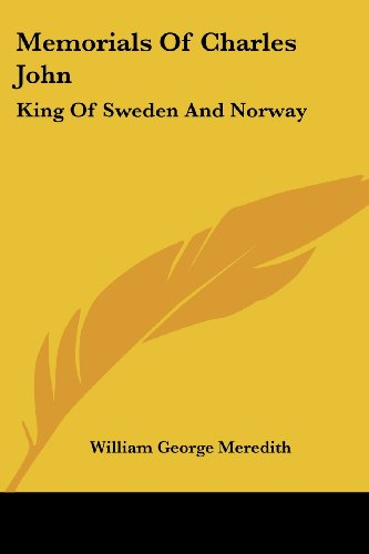 Memorials of Charles John: King of Sweden and Norway