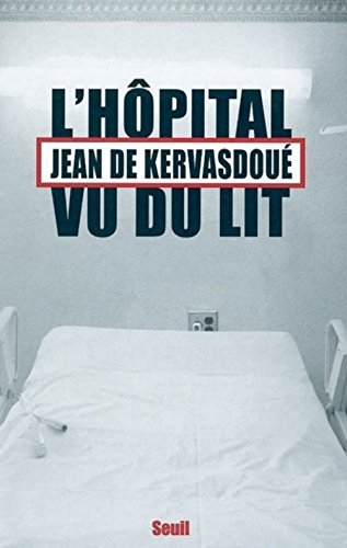 L'hôpital vu du lit par Jean de Kervasdoué