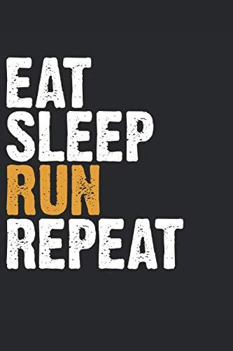 """Eat Sleep Run Repeat: Notizbuch Planer Tagebuch Schreibheft Notizblock - Geschenk für Läufer, Sprinter, Sportler, Athleten. Marathon, Hobby Lauf  (15,2 x 22.9 cm, 6"""" x 9"""", 120 Seiten Liniert )"""
