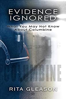 Book cover image for Evidence Ignored: What You May Not Know About Columbine