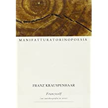 Franzwolf. Un'autobiografia in versi