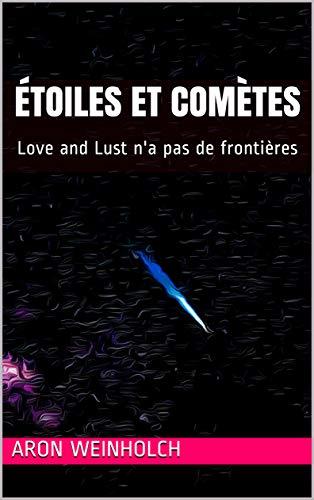 Couverture du livre Étoiles et comètes: Love and Lust n'a pas de frontières