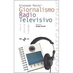 Giornalismo radio televisivo. Teorie, tecniche e l