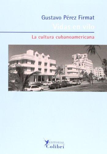 Vidas en vilo: la cultura cubanoamericana (Spanish Edition) by Gustavo Perez Firmat (2000-11-19)