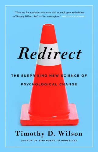 Redirect: The Surprising New Science of Psychological Change por Timothy D. Wilson