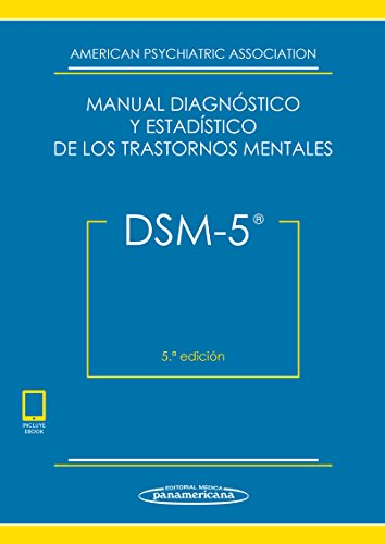 DSM-5. Manual Diagnóstico y Estadístico de los Trastornos Mentales (Incluye eBook) por American Psychiatric Association