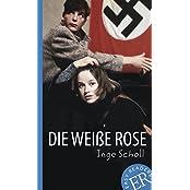 Easy Readers (DaF): Die Weiße Rose: Deutsche Lektüre für das 3. und 4. Lernjahr. Gekürzt, mit Annotationen