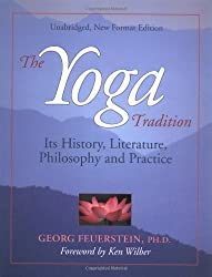 The Yoga Tradition: Its History, Literature, Philosophy and Practice by Georg Feuerstein (2001-10-31)