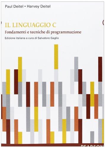 Il linguaggio C. Fondamenti e tecniche di programmazione