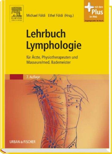 Lehrbuch Lymphologie: für Ärzte, Physiotherapeuten und Masseure/med. Bademeister - mit Zugang zum Elsevier-Portal -