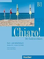 Chiaro! B1: Der Italienischkurs / Kurs- und Arbeitsbuch + Audio-CD + Lerner-CD-ROM