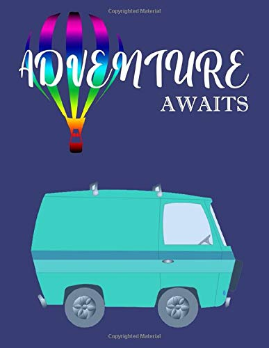 Adventure Awaits: Camping Journal RV Journal Road Trip Planner Travel Log  book Camper's Journal Campsite Diary to Write In Campsite Details     RV