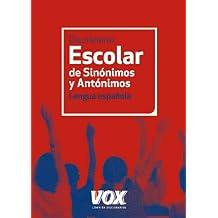 Diccionario Escolar de Sinónimos y Antónimos (Vox - Lengua Española - Diccionarios Escolares)