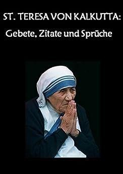 Hl teresa von kalkutta gebete zitate und spr che - Teresa von avila zitate ...