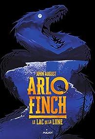 Arlo Finch, tome 2 : Le lac de la lune par John August