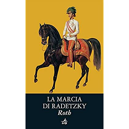 La Marcia Di Radetzky (Biblioteca Ideale Giunti)