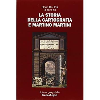 La Storia Della Cartografia E Martino Martini