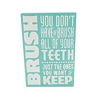 """Shabby Chic Sign - """"Brush..."""""""